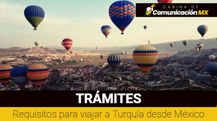 Requisitos para viajar a Turquía desde México: Documentos requeridos, visado y normas sanitarias