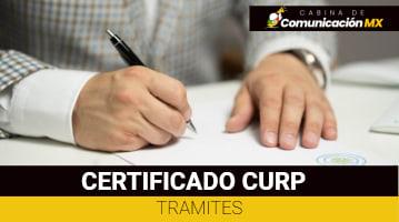 Certificado CURP: Qué es, para qué sirve y sus requisitos