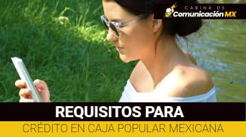 Requisitos para crédito en Caja Popular Mexicana: Cuáles son los tipos de crédito, tasas de interés y ventajas