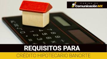 Requisitos para Crédito Hipotecario Banorte: Documentos requeridos, tipos de créditos Hipotecarios y beneficios