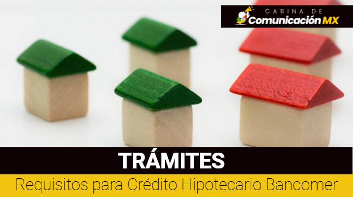 Requisitos para Crédito Hipotecario Bancomer: Documentos requeridos y tipos de créditos que ofrece Bancomer