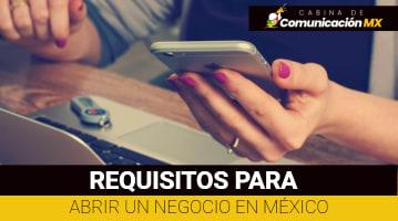 Requisitos para abrir un negocio en México: Pasos para abirir un negocio, qué es la Licencia de apertura y actividad