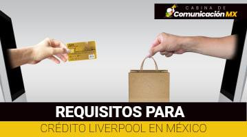 Requisitos para Crédito Liverpool en México: Qué es Liverpool, sus servicios y más