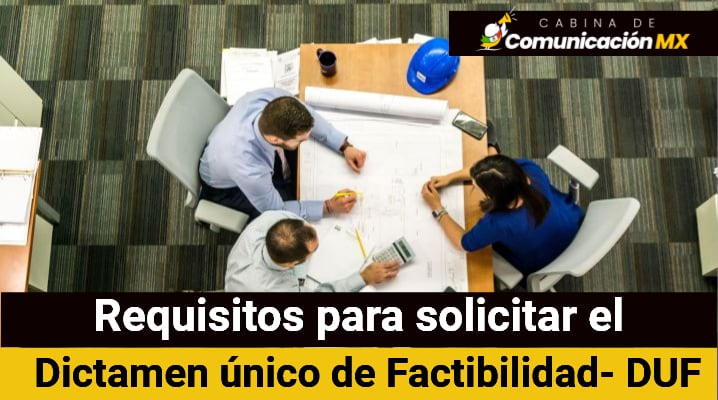Requisitos para dictamen único de Factibilidad: Documentos requeridos, para qué sirve el dictamen y dónde hacer el trámite