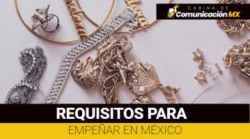 Requisitos para empeñar en México: Qué es empeñar, tipos de empeños y qué es una casa de empeño