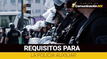 Requisitos para la Policía Auxiliar: Documentos, exámenes y Convocatoria para la Policia Auxiliar