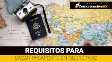 Requisitos para Sacar Pasaporte en Querétaro: Por Primera vez, para renovación y dónde tramitar el Pasaporte