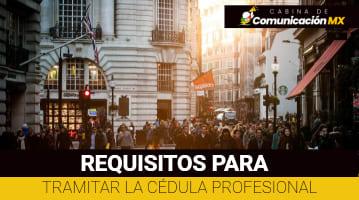 Requisitos para Tramitar la Cédula Profesional: Dónde tramitar la Cédula Profesional, formato y sus beneficios