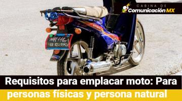 Requisitos para emplacar moto: Para personas físicas, para persona natural, costo de emplacar una moto y módulos en el Estado de México