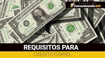 Requisitos para Crédito Coppel: Qué es Bancoppel, sus servicios y qué son los Créditos Coppel