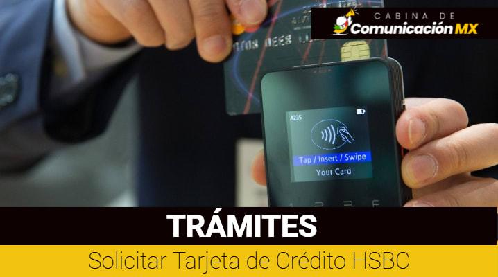 Solicitar Tarjeta de Crédito HSBC: Qué es el Banco HSBC, sus servicios y requisitos para solicitar una Tarjeta de Crédito