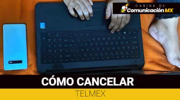 Cómo cancelar Telmex: Requisitos para cancelarlo, qué es Telmex y sus servicios