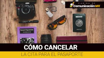 Cómo cancelar la cita para el Pasaporte: Qué es el Pasaporte, requisitos para tramitarlo y más