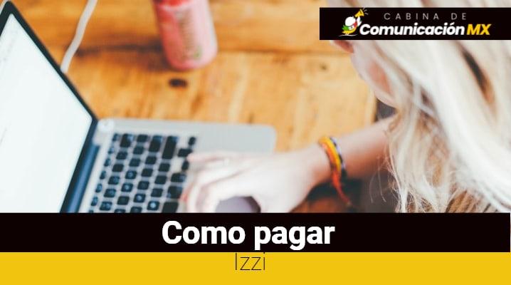 Cómo pagar Izzi: Qué es Izzi, sus servicios y cómo contratarlo