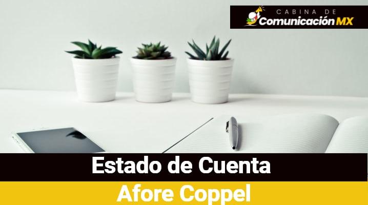 Estado de Cuenta Afore Coppel: Requisitos para solicitarlo, qué es un Afore y más