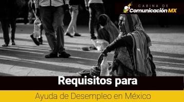 Requisitos para Ayuda de Desempleo en México: Qué es la Ayuda de Desempleo, quién puede solicitarla y más