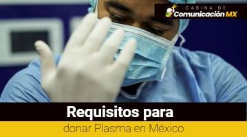 Requisitos para donar Plasma en México: Qué es el Plasma, para qué se usa y cómo donarla
