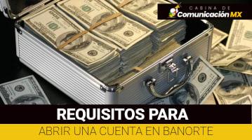 Requisitos para abrir una cuenta en Banorte: Qué es Banorte, sus servicios y cómo abrir una cuenta