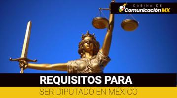 Requisitos para ser Diputado en México: Qué es un Diputado, sus funciones y cómo es elegido