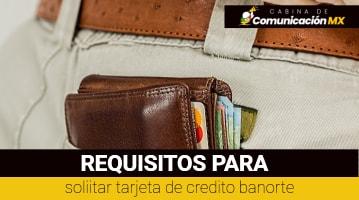 Solicitar Tarjeta de Crédito Banorte: que es Banorte, servicios que ofrece banorte y mas.