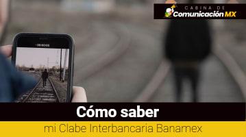 Cómo saber mi Clabe Interbancaria Banamex: Para qué sirve la Clabe Interbancaria, cómo esta compuesta y cómo obtener la Clabe Interbancaria