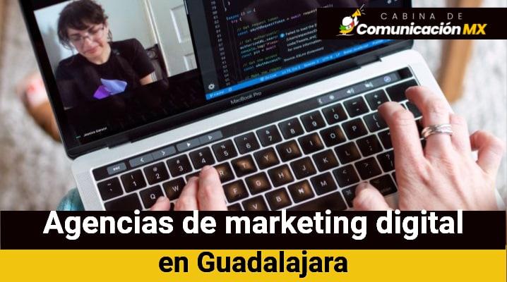 Agencias de marketing digital en Guadalajara