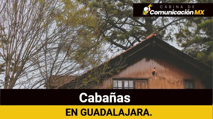 Cabañas en Guadalajara