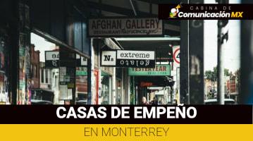 Casas de empeño en Monterrey