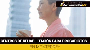 Centros de rehabilitación para drogadictos en Monterrey