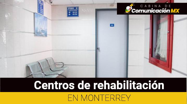 Centros de rehabilitación en Monterrey