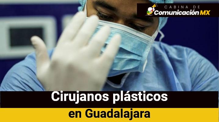 Cirujanos plásticos en Guadalajara