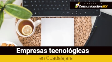 Empresas tecnológicas en Guadalajara
