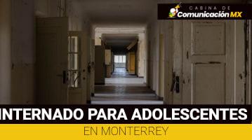 Internados para adolescentes en Monterrey