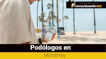 Podólogos en Monterrey
