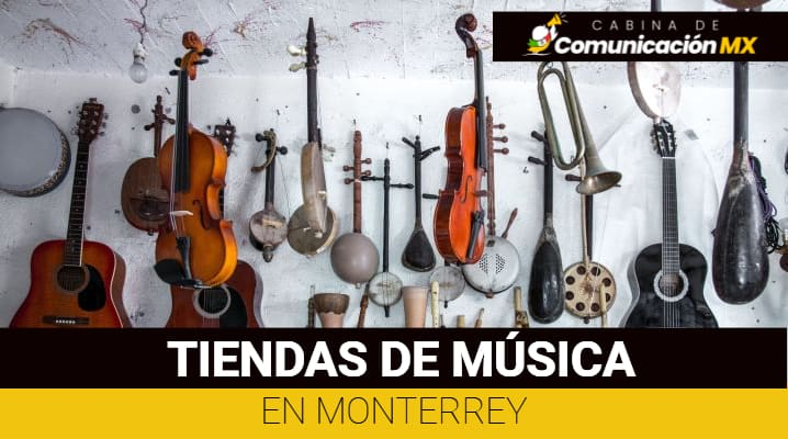 Tiendas de Música en Monterrey
