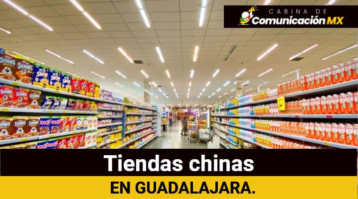 Tiendas chinas en Guadalajara