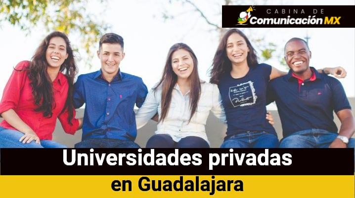 Universidades privadas en Guadalajara