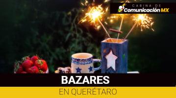 Bazares en Querétaro